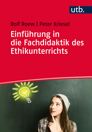 Einführung in die Fachdidaktik des Ethikunterrichts von Kriesel,  Peter, Roew,  Rolf