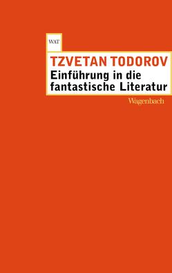 Einführung in die fantastische Literatur von Kersten,  Karin, Metz,  Senta, Neubaur,  Caroline, Todorov,  Tzvetan