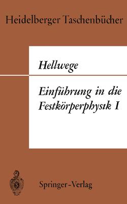 Einführung in die Festkörperphysik I von Hellwege,  Karl Heinz