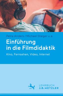 Einführung in die Filmdidaktik von Albrecht,  Christian, Anders,  Petra, Rüsel,  Manfred, Staiger,  Michael, Vorst,  Claudia