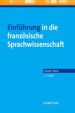 Einführung in die französische Sprachwissenschaft von Stein,  Achim