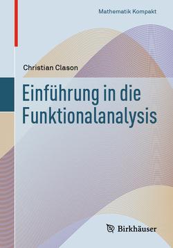 Einführung in die Funktionalanalysis von Clason,  Christian