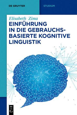 Einführung in die gebrauchsbasierte Kognitive Linguistik von Zima,  Elisabeth