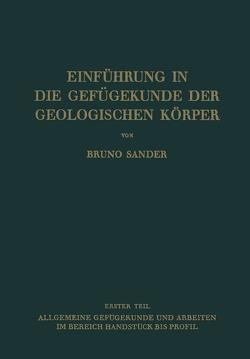 Einführung in die Gefügekunde der Geologischen Körper von Sander,  Bruno