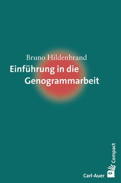Einführung in die Genogrammarbeit von Hildenbrand,  Bruno