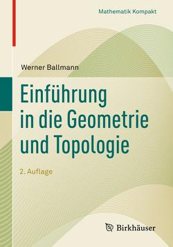 Einführung in die Geometrie und Topologie von Ballmann,  Werner