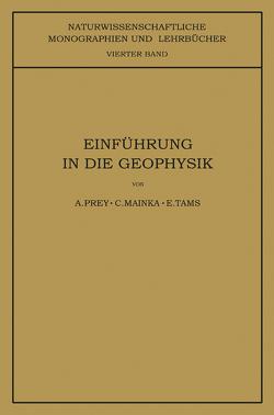 """Einführung in die Geophysik von Prey,  A., Schriftleitung der """"Naturwissenschaften"""",  NA, Tams,  E."""