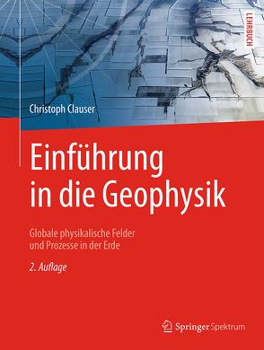 Einführung in die Geophysik von Clauser,  Christoph