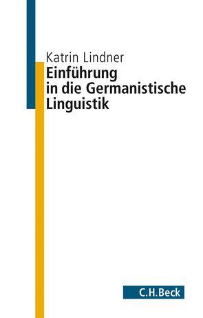 Einführung in die germanistische Linguistik von Lindner,  Katrin