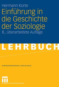 Einführung in die Geschichte der Soziologie von Korte,  Hermann