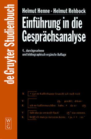 Einführung in die Gesprächsanalyse von Henne,  Helmut, Rehbock,  Helmut