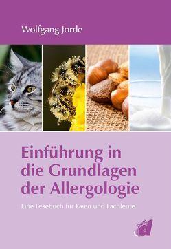 Einführung in die Grundlagen der Allergologie von Jorde,  Wolfgang