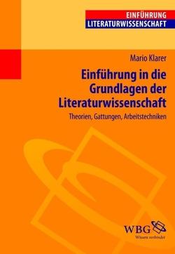 Einführung in die Grundlagen der Literaturwissenschaft von Bogdal,  Klaus-Michael, Grimm,  Gunter E., Klarer,  Mario