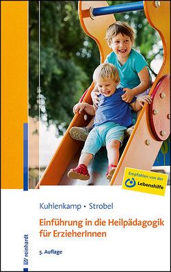 Einführung in die Heilpädagogik für ErzieherInnen von Kuhlenkamp,  Stefanie, Strobel,  Beate U. M.