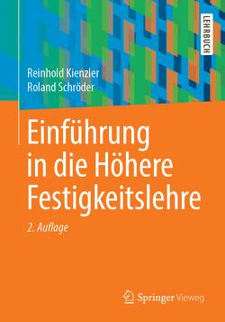 Einführung in die Höhere Festigkeitslehre von Kienzler,  Reinhold, Schroeder,  Roland