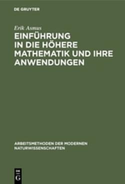 Einführung in die höhere Mathematik und ihre Anwendungen von Asmus,  Erik
