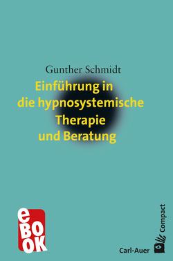 Einführung in die hypnosystemische Therapie und Beratung von Schmidt,  Gunther
