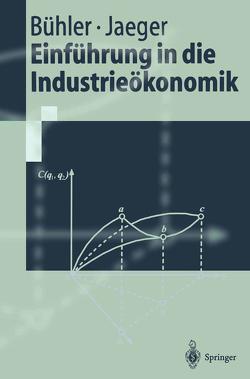 Einführung in die Industrieökonomik von Bühler,  Stefan, Jaeger,  Franz
