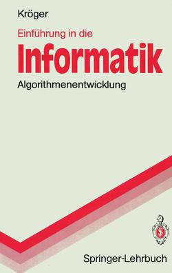 Einführung in die Informatik von Kröger,  Fred