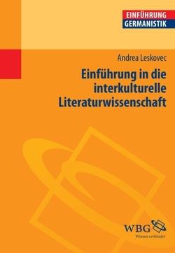 Einführung in die interkulturelle Literaturwissenschaft von Bogdal,  Klaus-Michael, Grimm,  Gunter E., Leskovec,  Andrea