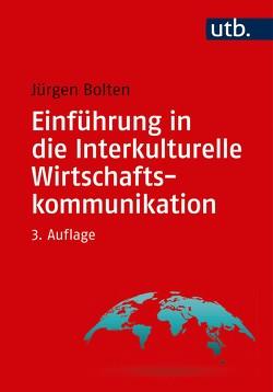 Einführung in die Interkulturelle Wirtschaftskommunikation von Bolten,  Jürgen