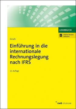 Einführung in die internationale Rechnungslegung nach IFRS von Kirsch,  Hanno