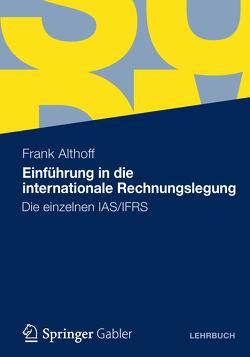 Einführung in die internationale Rechnungslegung von Althoff,  Frank