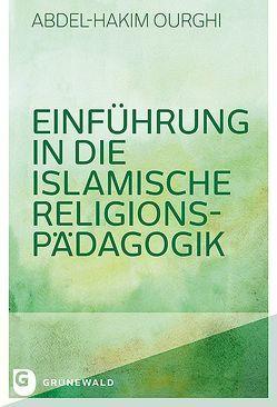 Einführung in die Islamische Religionspädagogik von Ourghi,  Abdel-Hakim