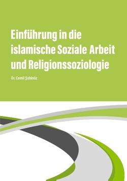 Einführung in die islamische Soziale Arbeit und Religionssoziologie von Sahinöz,  Cemil