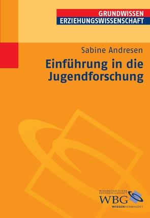 Einführung in die Jugendforschung von Andresen,  Sabine, Vogel,  Peter, Wigger,  Lothar