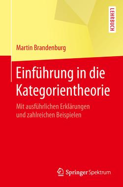 Einführung in die Kategorientheorie von Brandenburg,  Martin