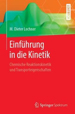 Einführung in die Kinetik von Lechner,  M. Dieter
