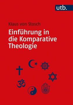 Einführung in die Komparative Theologie von von Stosch,  Klaus
