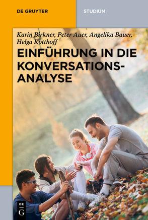 Einführung in die Konversationsanalyse von Auer,  Peter, Bauer,  Angelika, Birkner,  Karin, Kotthoff,  Helga