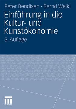 Einführung in die Kultur- und Kunstökonomie von Bendixen,  Peter, Weikl,  Bernd, Yourievsky,  Prinz und Prinzessin Georg