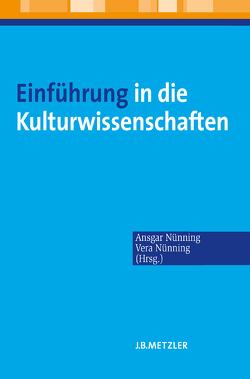 Einführung in die Kulturwissenschaften von Nünning,  Ansgar, Nünning,  Vera