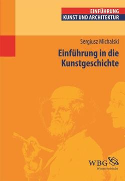 Einführung in die Kunstgeschichte von Michalski,  Sergiusz