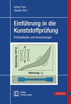 Einführung in die Kunststoffprüfung von Frick,  Achim, Stern,  Claudia