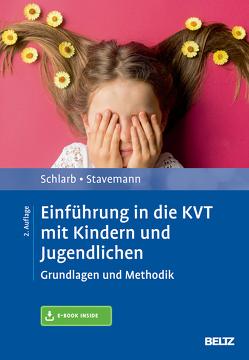 Einführung in die KVT mit Kindern und Jugendlichen von Schlarb,  Angelika A., Stavemann,  Harlich H.