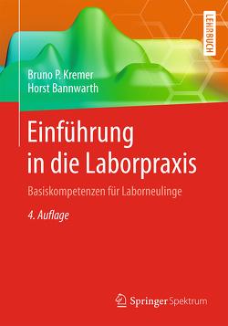 Einführung in die Laborpraxis von Bannwarth,  Horst, Kremer,  Bruno P.