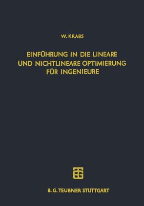Einführung in die Lineare und Nichtlineare Optimierung für Ingenieure von Krabs,  Werner