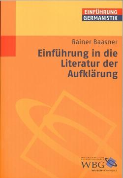 Einführung in die Literatur der Aufklärung von Baasner,  Rainer, Bogdal,  Klaus-Michael, Grimm,  Gunter E.