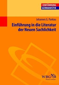 Einführung in die Literatur der Neuen Sachlichkeit von Bogdal,  Klaus-Michael, Grimm,  Gunter E., Pankau,  Johannes
