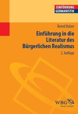 Einführung in die Literatur des Bürgerlichen Realismus von Balzer,  Bernd, Bogdal,  Klaus-Michael, Grimm,  Gunter E.