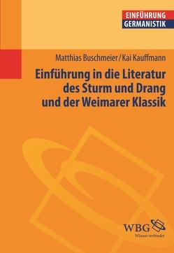 Einführung in die Literatur des Sturms und Drang und der Weimarer Klassik von Bogdal,  Klaus-Michael, Buschmeier,  Matthias, Grimm,  Gunter E., Kauffmann,  Kai