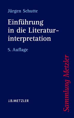 Einführung in die Literaturinterpretation von Schutte,  Jürgen