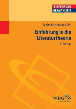 Einführung in die Literaturtheorie von Bogdal,  Klaus-Michael, Geisenhanslüke,  Achim, Grimm,  Gunter E.