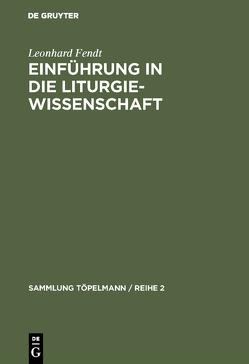 Einführung in die Liturgiewissenschaft von Fendt,  Leonhard