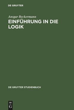 Einführung in die Logik von Beckermann,  Ansgar