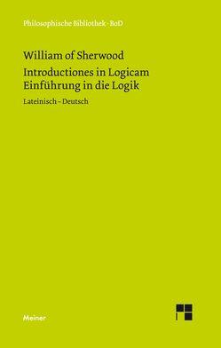 Einführung in die Logik. Introductiones in Logicam. von Brands,  Hartmut, Kann,  Christoph, William of Sherwood